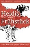 Learning German through Storytelling: Heidis Frühstück -  a detective story for German language learners (for intermediate and advanced students): 5 (Baumgartner & Momsen)
