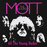 All the Young Dudes Mott the Hoople