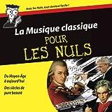La Musique classique pour Les Nuls (Coffret 6 CD + Livre 100 pages)par Multi-Artistes