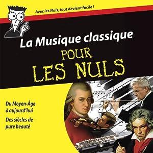 Découvrez La Musique classique pour Les Nuls (Coffret 6 CD + Livre 100 pages) : Multi Artistes