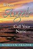 img - for When Angels Call Your Name book / textbook / text book