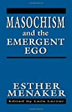 img - for Masochism and the Emergent Ego (The Master Work Series) book / textbook / text book
