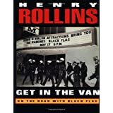Get in the Van: On the Road With Black Flag ~ Henry Rollins