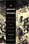 A Country Between: The Upper Ohio Val...
