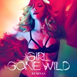 Madonna Girl Gone Wild: Remixes Import, Single Edition by Madonna (2012) Audio CD