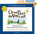 Up and Down the Worry Hill: A Childre...