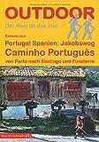 Portugal Spanien: Jakobsweg Caminho Português: von Porto nach Santiago und Finisterre (OutdoorHandbuch)