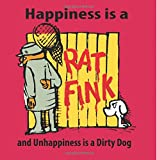 img - for Happiness is a Rat Fink and Unhappiness is a Dirty Dog book / textbook / text book