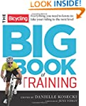The Bicycling Big Book of Training: E...