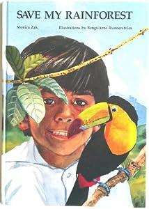 Save My Rainforest Monica Zak 9780912078946 Amazon Books