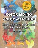 img - for Color Mixing Color Matching - Second Edition: How to Mix Clean, Bright Colors and Beautiful Neutrals book / textbook / text book