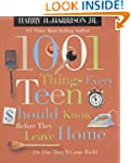1001 Things Every Teen Should Know Be...