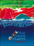 img - for Blue Is The Sea: Music, Dance & Visual Arts (Pentatonic Press Integrated Learning) book / textbook / text book