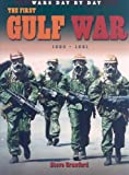 The First Gulf War: 1990-1991 (Wars Day By Day)