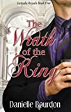 The Wrath of the King (Royals Book 5)