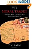 The Moral Target: Aiming at Right Conduct in War and Other Conflicts (Oxford Ethics Series)