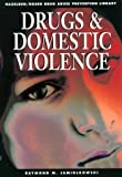 img - for Drugs and Domestic Violence: Drug Abuse Prevention Library by Jamiolkowski, R. (1997) Paperback book / textbook / text book