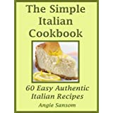The Simple Italian Cookbookby Angie Sansom