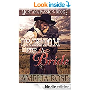 Freedom For A Bride: A clean historical mail order bride romance (Montana Passion Book 2)