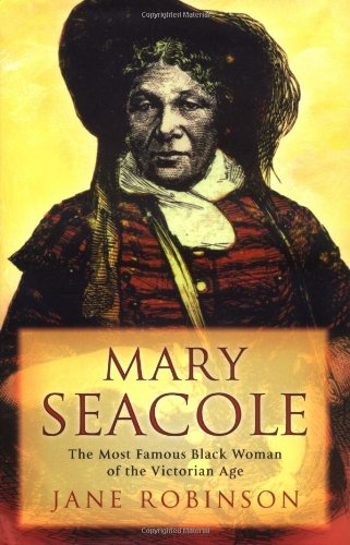 Mary Seacole: The Most Famous Black Woman of the Victorian Age