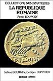 echange, troc Sabine Bourgey, Georges Depeyrot - La République romaine. Fonds Bourgey