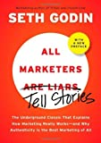img - for All Marketers are Liars (with a New Preface): The Underground Classic That Explains How Marketing Really Works--and Why Authen ticity Is the Best Marketing of All 1st edition by Godin, Seth (2009) Hardcover book / textbook / text book