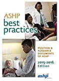 img - for Ashp Best Practices 2015-2016 (Ashp, Best Practices of Hospitals & Health-System Pharmacy) book / textbook / text book
