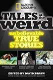 img - for National Geographic Tales of the Weird: Unbelievable True Stories book / textbook / text book