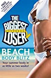 The Biggest Loser Beach Body Blitz: Your Summer Body in as Ltitle as Two Weeks!
