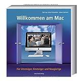 """Willkommen am Mac - F�r Umsteiger, Einsteiger und Neugierigevon """"Anton Ochsenk�hn"""""""
