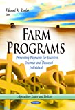 img - for Farm Programs: Preventing Payments for Excessive Incomes and Deceased Individuals (Agriculture Issues and Policies) book / textbook / text book