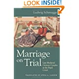 Marriage on Trial: Late Medieval German Couples at the Papal Court (Studies in medieval and early modern canon...