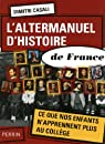 L'altermanuel d'Histoire de France par Casali