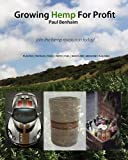 img - for Growing Hemp For Profit: join the hemp revolution today by Paul Benhaim (2010-07-24) book / textbook / text book