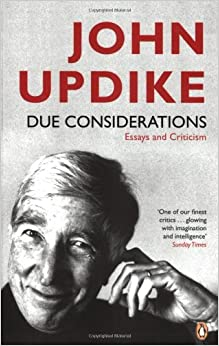john updike essays amazon John updike he attended shillington high school, harvard college and the ruskin school of drawing and fine art at oxford, where he spent a year on a knox fellowship from 1955 to 1957 he was a member of the staff of the new yorker, to which he contributed numerous poems, short stories, essays and book reviews.