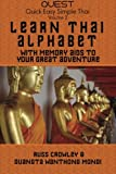 Learn Thai Alphabet with Memory Aids to Your Great Adventure (Quest: Quick, Easy, Simple Thai) (Volume 2)