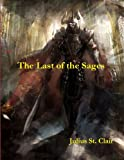 The Last of the Sages (Book #1 of the Sage Saga) (English Edition)