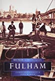 Fulham In Old Photographs (Britain in Old Photographs) Christine Bayliss