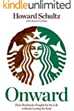 Onward:How Starbucks Fought for Its Life without Losing Its Soul
