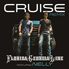 Florida Georgia Line Featuring Nelly - Cruise (Remix)