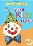 Great Kids' Cakes (The Australian Women's Weekly Essentials)
