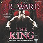 The King: A Novel of the Black Dagger Brotherhood, Book 12 (       UNABRIDGED) by J.R. Ward Narrated by Jim Frangione