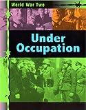 Under Occupation (World War Two) (074966360X) by Adams, Simon