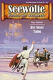 Seewölfe - Piraten der Weltmeere 197: Die Insel Tabu (German Edition)