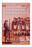 img - for The concise history of freemasonry book / textbook / text book