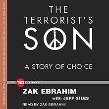 The Terrorist's Son: A Story of Choice (       UNABRIDGED) by Zak Ebrahim Narrated by Zak Ebrahim