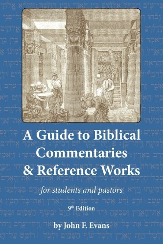 John F. Evans: A Guide to Biblical Commentaries & Reference Works