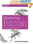 Mastering Bitcoin: Unlocking Digital...