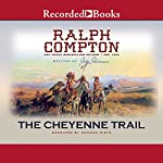 The Cheyenne Trail: A Ralph Compton Novel | Jory Sherman,Ralph Compton
