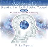 Breaking the Habit of Being Yourself: Book Companion Meditations
